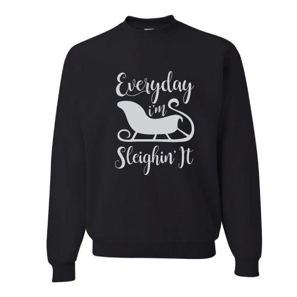 SLEIGHIN' IT Crewneck Sweatshirt