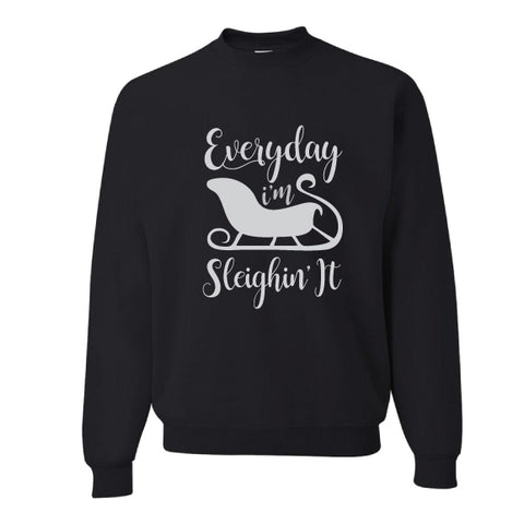 SLEIGHIN' IT SWEATSHIRT