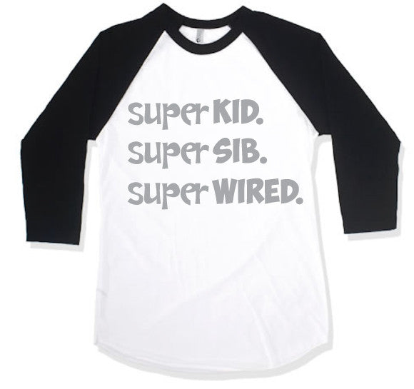 SUPER Kid. SUPER Sib. SUPER Wired. Raglan