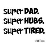 SUPER Dad. SUPER Hubs. SUPER Tired. Raglan