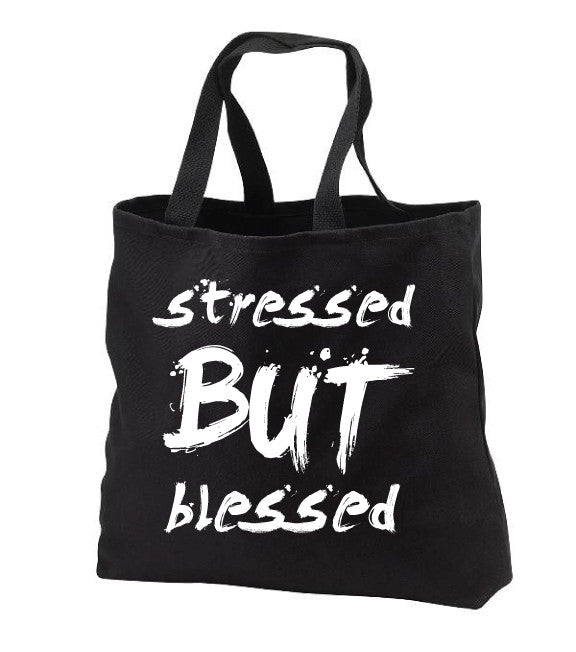 Stressed But Blessed™ Large Haute Tote