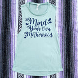 MIND YOUR OWN MOTHERHOOD™ TANK
