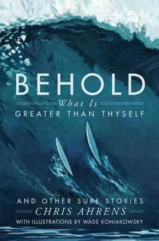 Chris Ahrens Behold What is Greater Than Thyself Book