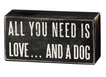 Love and a Dog - Box Sign