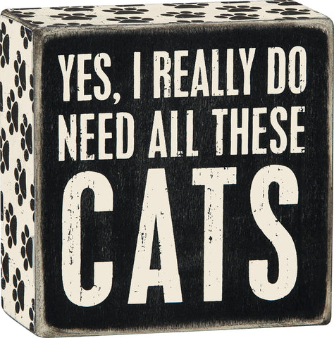 Need Cats - Box Sign