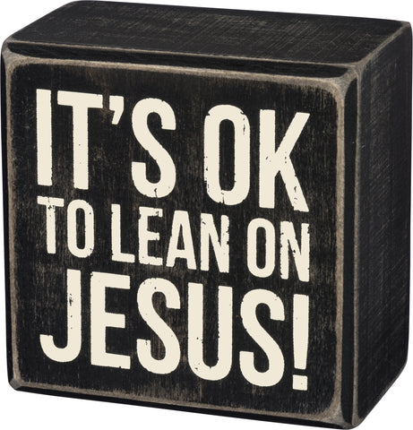 Lean on Jesus - Box Sign