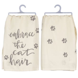Embrace the Cat Hair - Dish Towel
