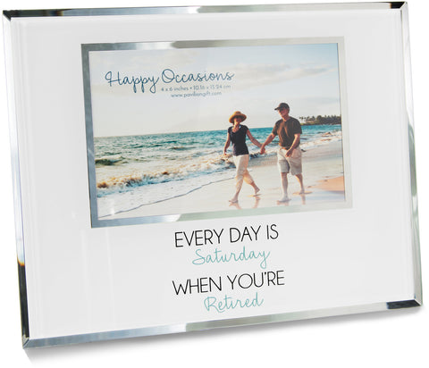 Every day is Saturday when you're retired- Photo Frame