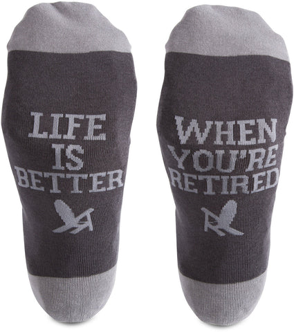 Life is better when you're RETIRED- Socks- Unisex size