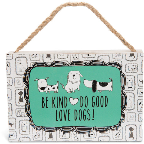 "Kind Good Dogs - 6"" x 4"" Plaque"