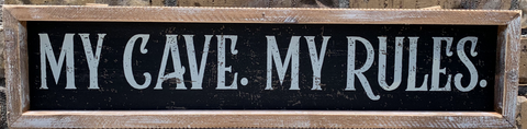 """MY CAVE. MY RULES."" WOOD SIGN"