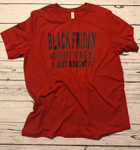 Black Friday/I Just Bought It T-Shirt