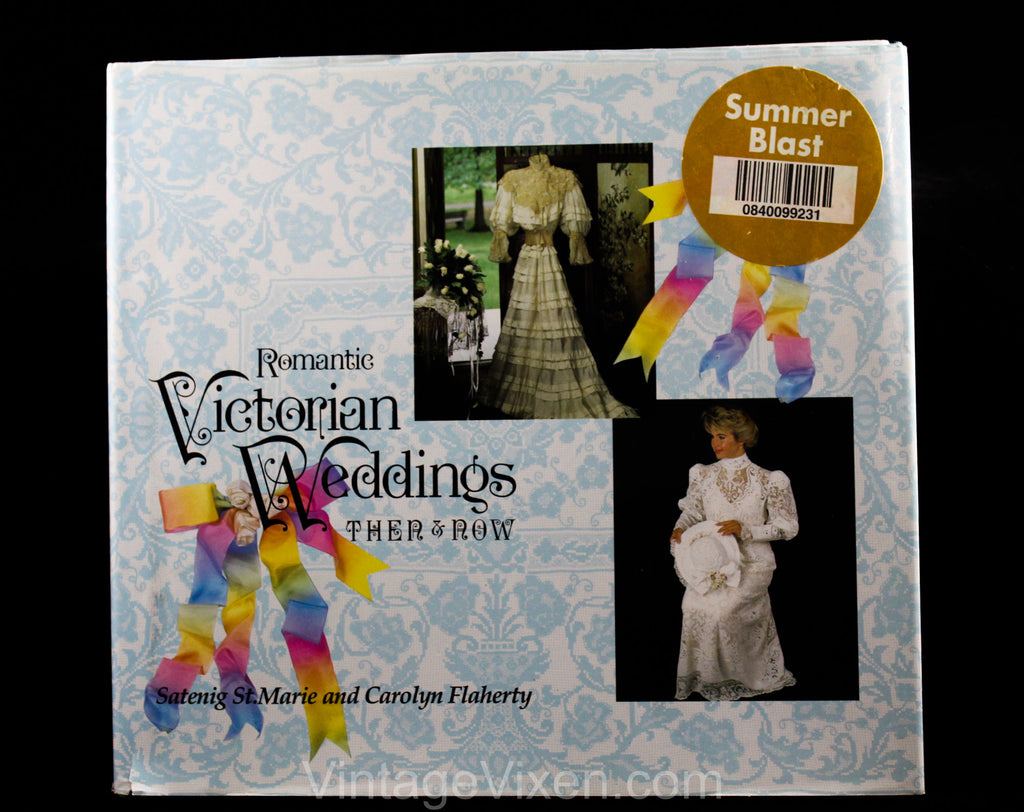 Book Romantic Victorian Weddings Then & Now by Satenig St Marie - 1992 Hardback - Antique Bridal Fashions - Old Traditions Nostalgic Ideas