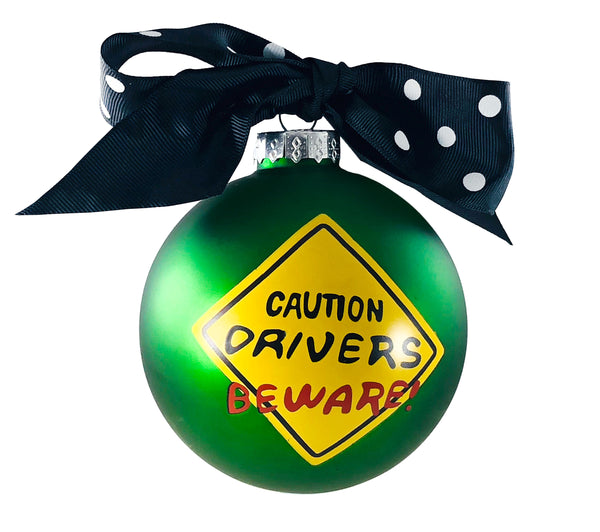 GB001 - Watch Out-Drivers Beware! Glass Ball Christmas Ornament