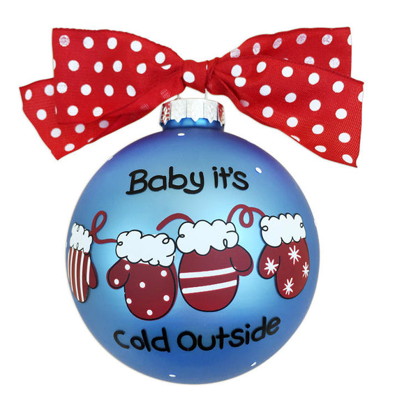 GB032 - Baby it's Cold Outside Glass Ball Christmas Ornament