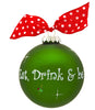 GB033 - Eat, Drink & Be Merry Glass Ball Christmas Ornament