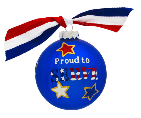 "GB043 - Military ""Proud To Serve"" Glass Ball Christmas Ornament"