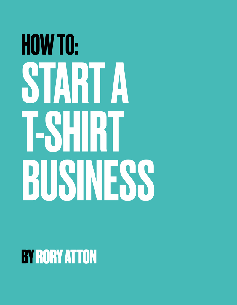 How To Start A T-Shirt Business - Rory Atton - Hunt The Moon - Screen Printing Supplies Shop