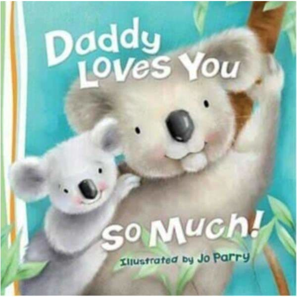 Brumby Sunstate Books,Daddy Loves You So Much-,Elle J