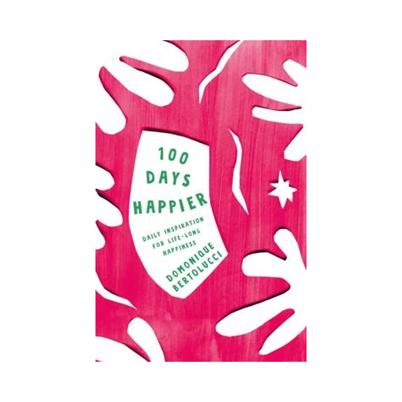 100 Days Happier | Hardcover