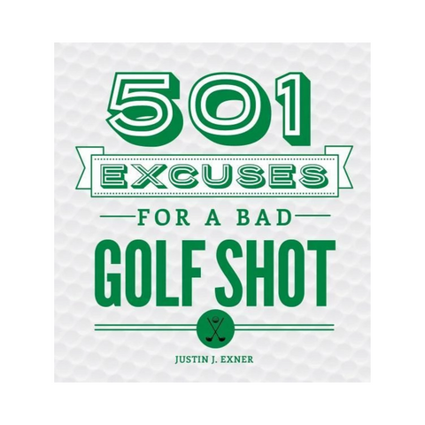 501 Bad Excuses for a Bad Golf Shot