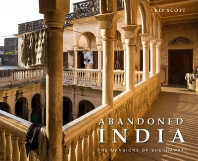 Abandoned India: The Mansions of Shekhawati