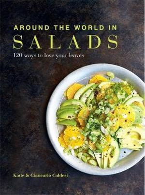Around the World In Salads; 120 Ways to Love Your Leaves