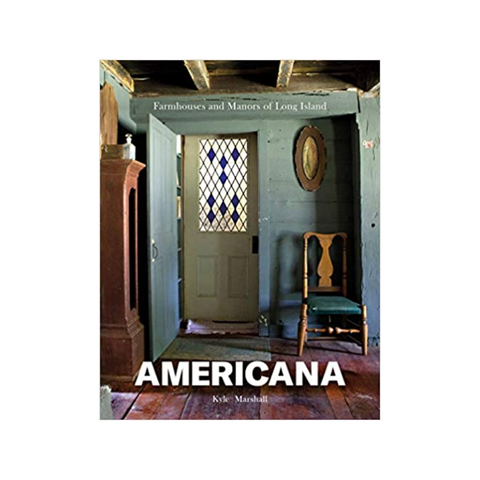 Americana | Farmhouses & Manors of Long Island