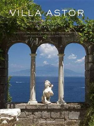 Villa Astor Paradise Restored On The Amalfi Coast