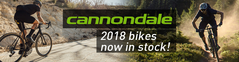 Cannondale 2018 now in stock