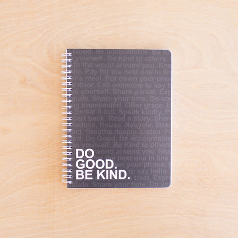 Do Good Be Kind - Charcoal Simple Notebook