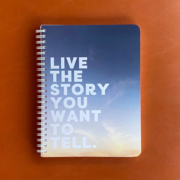 Live the Story You Want to Tell Simple Notebook