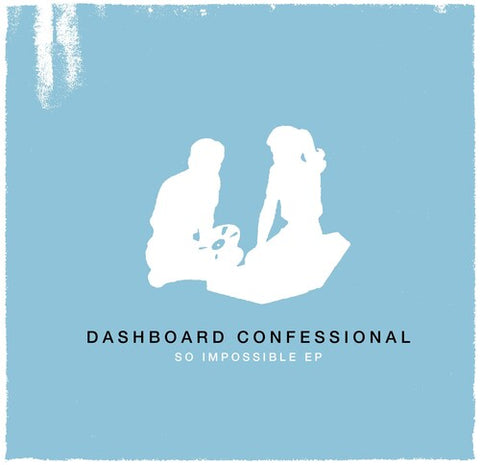"Dashboard Confessional - So Impossible 10"" LP"