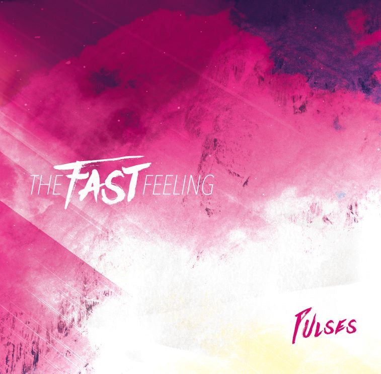 The Fast Feeling - Pulses LP
