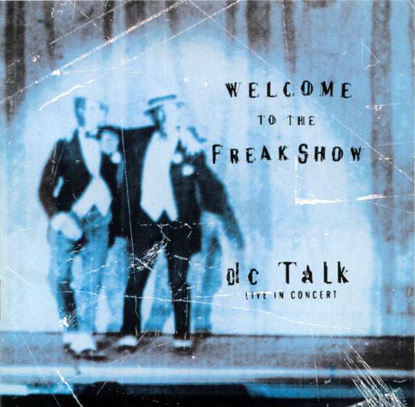dc Talk - Welcome To The Freak Show Vinyl Double LP (a SMLXL Exclusive)