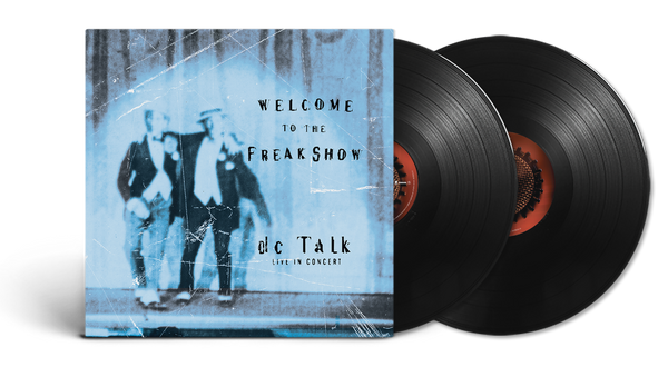 dc Talk - Welcome To The Freak Show (2LP SMLXL Exclusive)