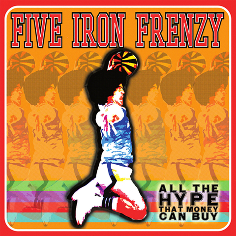 Five Iron Frenzy - All The Hype That Money Can Buy LP (SMLXL EXCLUSIVE)