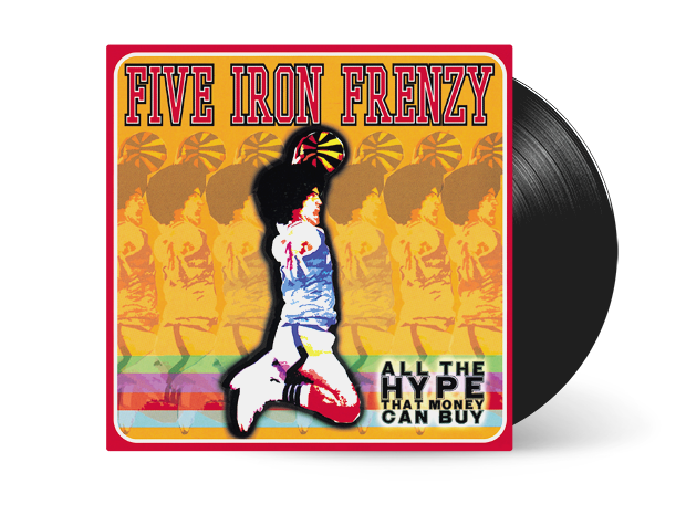 Five Iron Frenzy - All The Hype That Money Can Buy Vinyl LP (SMLXL EXCLUSIVE)