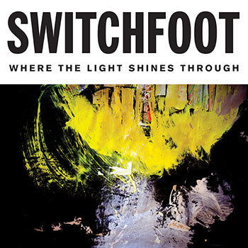Switchfoot - Where The Light Shines Through 2LP