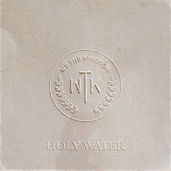 We The Kingdom - Holy Water LP