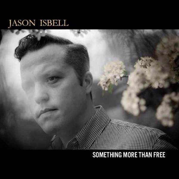 Jason Isbell - Something More Than Free (180 Gram 2LP+Download)