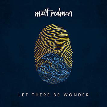Matt Redman - Let There Be Wonder
