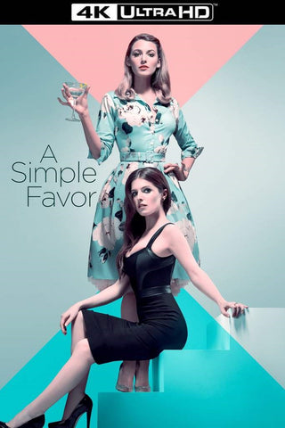 A Simple Favor (Vudu 4K UHD or iTunes 4K)