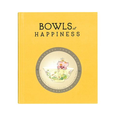 Bowls of Happiness: Treasures from China and the Forbidden City
