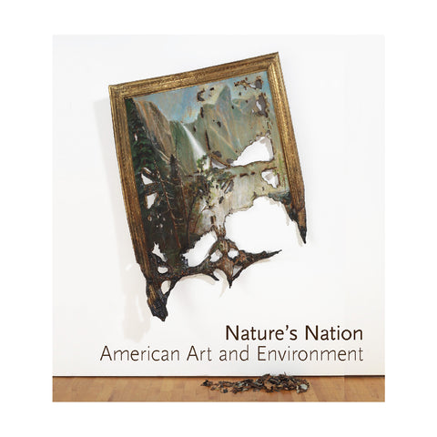 Nature's Nation: American Art and Ervironment