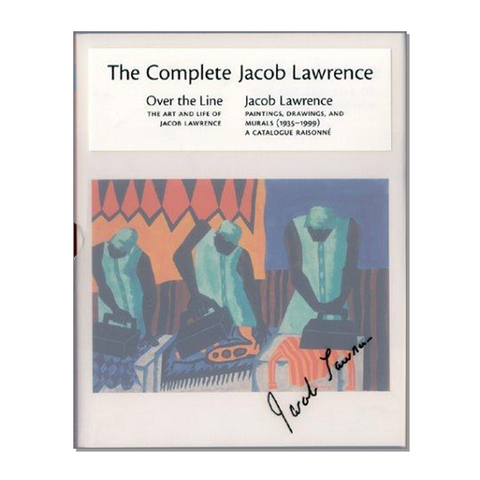 The Complete Jacob Lawrence Over the Line: The Art and Life of Jacob Lawrence AND Jacob Lawrence: Paintings, Drawings, and Murals (1935-1999), A Catalogue Raisonne