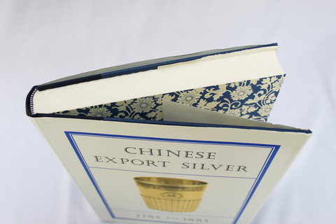 Chinese Export Silver 1785 - 1885 (Hardcover, Limited Edition)