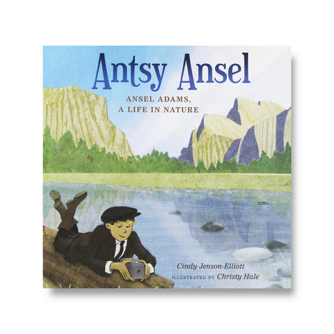 "Antsy Ansel, ""Ansel Adams, A Life In Nature"" by Cindy Jenson-Elliott"
