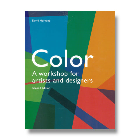 Color: A Workshop for Artists and Designers, by David Hornung