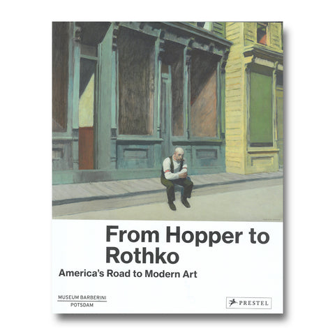 From Hopper to Rothko: America's Road to Modern Art, by Museum Barberini